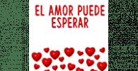El amor puede esperar: Una comedia romántica. de Oscar R. Campos 4