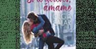 Si te atreves, ámame de Olga Salar 5