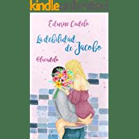 La debilidad de Jacobo de Edurne Cadelo 1