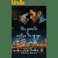 Un pacto entre tú y yo de Donna Kenci 1