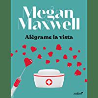 Alégrame la vista de Megan Maxwell 1