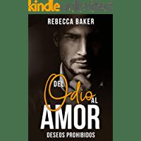 Del odio al amor: Deseos prohibidos de Rebecca Baker 1