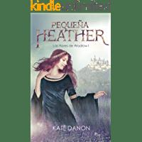Pequeña Heather: Las Flores de Wadlow I de Kate Danon 1