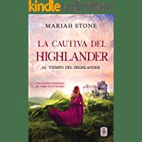 La cautiva del highlander: Una novela romántica de viajes en el tiempo en las Tierras Altas de Escocia de Mariah Stone 1