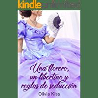 Una florero, un libertino y reglas de seducción de Olivia Kiss 1